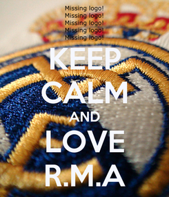 Poster: KEEP CALM AND LOVE R.M.A