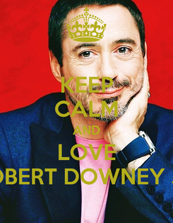Poster: KEEP CALM AND LOVE ROBERT DOWNEY JR.