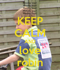 Poster: KEEP CALM AND love robin