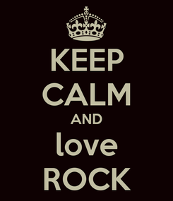 Poster: KEEP CALM AND love ROCK