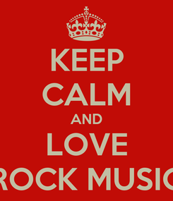 Poster: KEEP CALM AND LOVE ROCK MUSIC