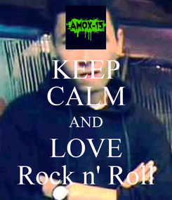 Poster: KEEP CALM AND LOVE Rock n' Roll