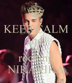 Poster: KEEP CALM and  love  rocking NIHARIKA