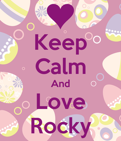 Poster: Keep Calm And Love Rocky