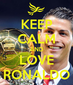 Poster: KEEP CALM AND LOVE RONALDO