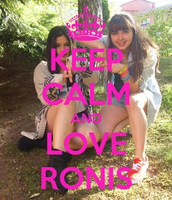 Poster: KEEP CALM AND LOVE RONIS