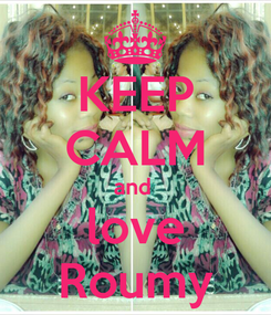 Poster: KEEP CALM and  love Roumy