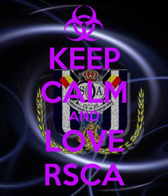 Poster: KEEP CALM AND LOVE RSCA