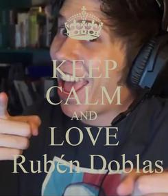 Poster: KEEP CALM AND LOVE  Rubén Doblas