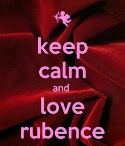 Poster: keep calm and  love rubence