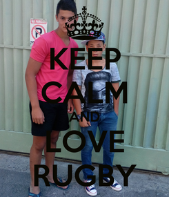 Poster: KEEP CALM AND LOVE RUGBY
