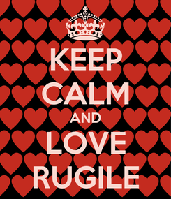 Poster: KEEP CALM AND LOVE RUGILE