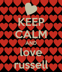 Poster: KEEP CALM AND love russell