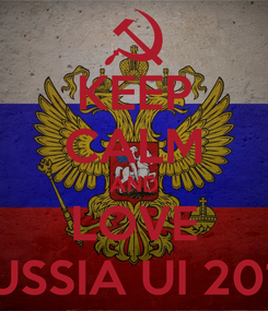 Poster: KEEP CALM AND LOVE RUSSIA UI 2013