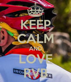 Poster: KEEP CALM AND LOVE RVB