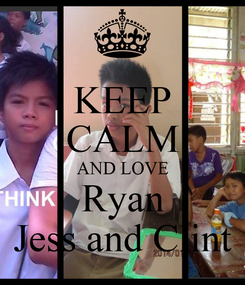 Poster: KEEP CALM AND LOVE Ryan Jess and Clint