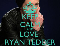 Poster: KEEP CALM AND LOVE  RYAN TEDDER