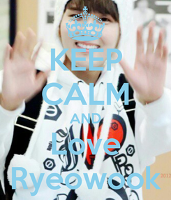 Poster: KEEP CALM AND Love Ryeowook