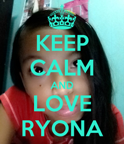 Poster: KEEP CALM AND LOVE RYONA