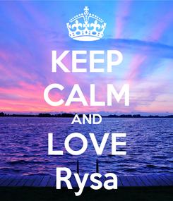 Poster: KEEP CALM AND LOVE Rysa
