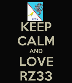 Poster: KEEP CALM AND LOVE RZ33