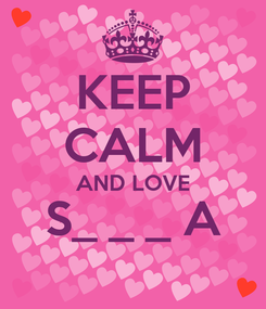 Poster: KEEP CALM AND LOVE S_ _ _ A