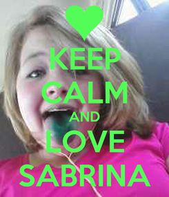 Poster: KEEP CALM AND LOVE SABRINA