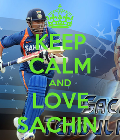 Poster: KEEP CALM AND LOVE SACHIN
