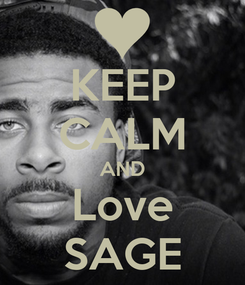 Poster: KEEP CALM AND Love SAGE