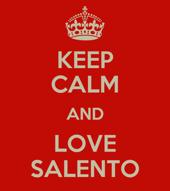 Poster: KEEP CALM AND LOVE SALENTO