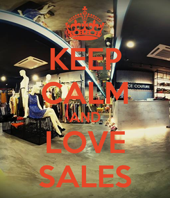 Poster: KEEP CALM AND LOVE SALES