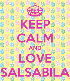 Poster: KEEP CALM AND LOVE SALSABILA