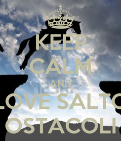 Poster: KEEP CALM AND LOVE SALTO OSTACOLI