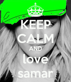 Poster: KEEP CALM AND love samar