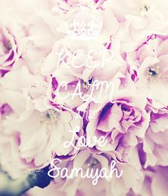 Poster: KEEP CALM AND Love Samiyah