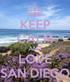 Poster: KEEP CALM AND LOVE SAN DIEGO