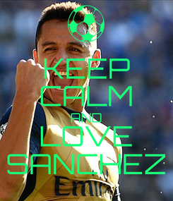 Poster: KEEP CALM AND LOVE SANCHEZ