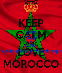 Poster: KEEP CALM AND LOVE sandakahle sanchez sivungu