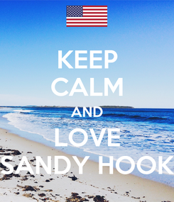 Poster: KEEP CALM AND LOVE SANDY HOOK