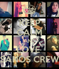 Poster: KEEP CALM AND LOVE  SANOS CREW
