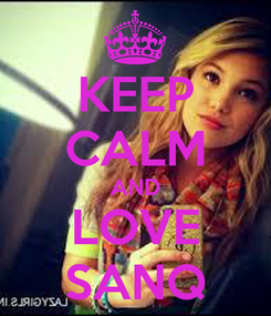 Poster: KEEP CALM AND LOVE SANQ