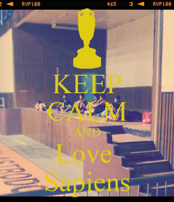 Poster: KEEP CALM AND Love  Sapiens