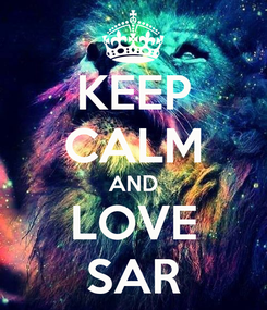 Poster: KEEP CALM AND LOVE SAR