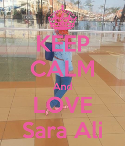 Poster: KEEP CALM And LOVE Sara Ali