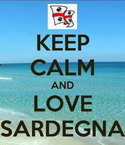 Poster: KEEP CALM AND LOVE SARDEGNA