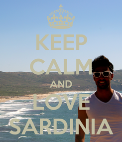 Poster: KEEP CALM AND LOVE SARDINIA