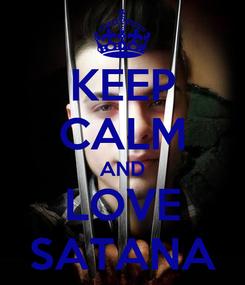 Poster: KEEP CALM AND LOVE SATANA