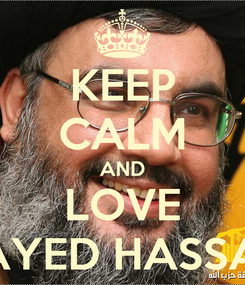 Poster: KEEP CALM AND LOVE SAYED HASSAN