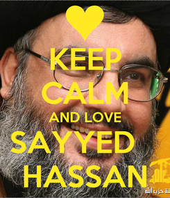 Poster: KEEP CALM AND LOVE SAYYED    HASSAN