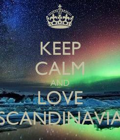 Poster: KEEP CALM AND LOVE SCANDINAVIA
